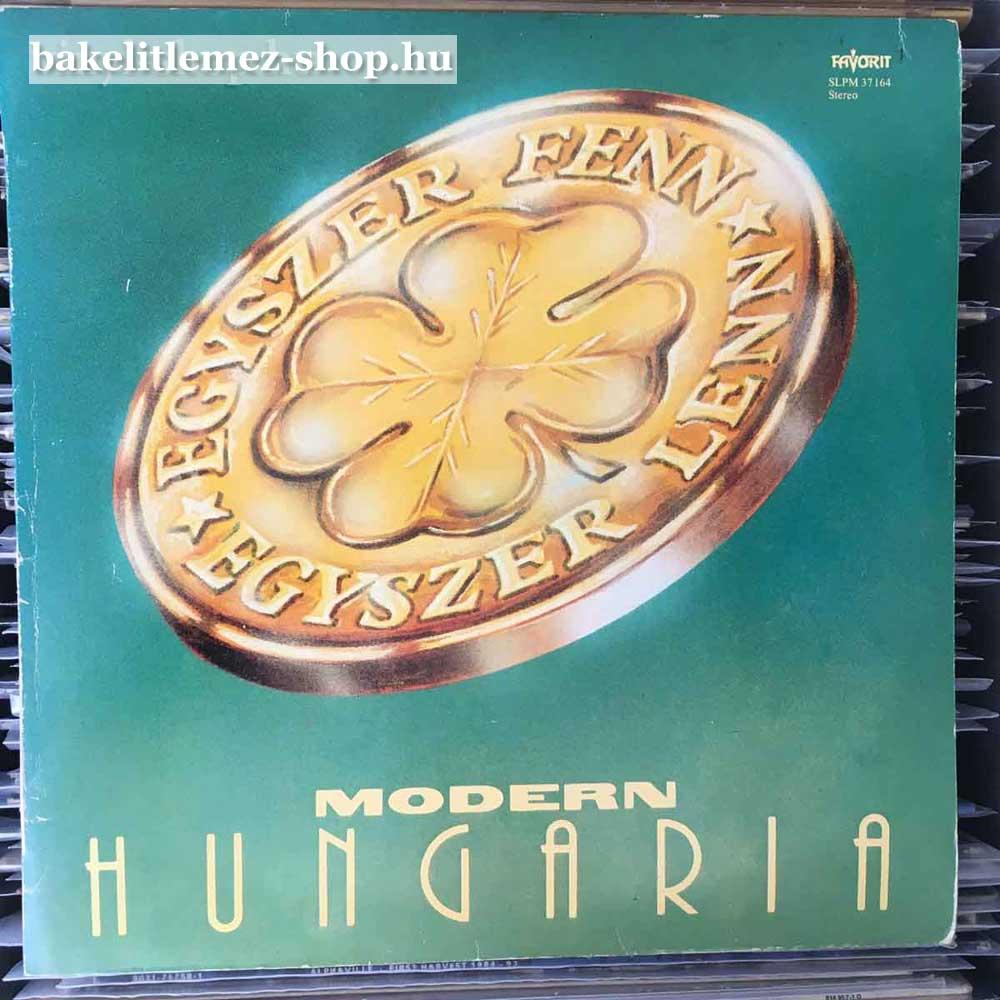 Modern Hungária - Egyszer Fenn, Egyszer Lenn