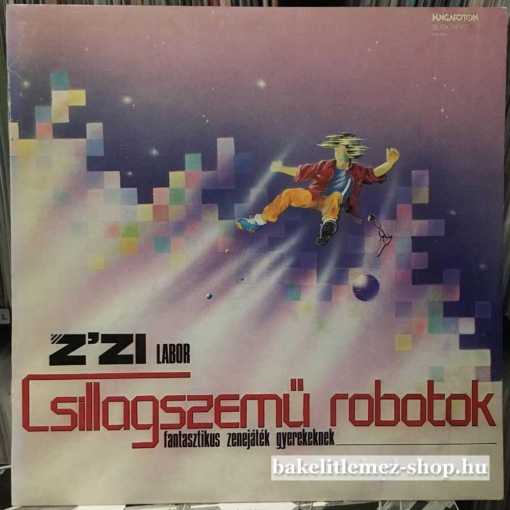 Zizi Labor - Csillagszemű Robotok