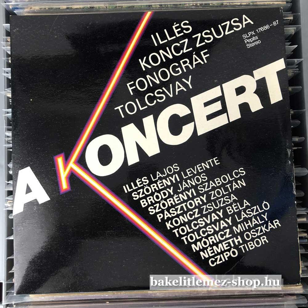Illés, Koncz Zsuzsa, Fonográf, Tolcsvay - A Koncert