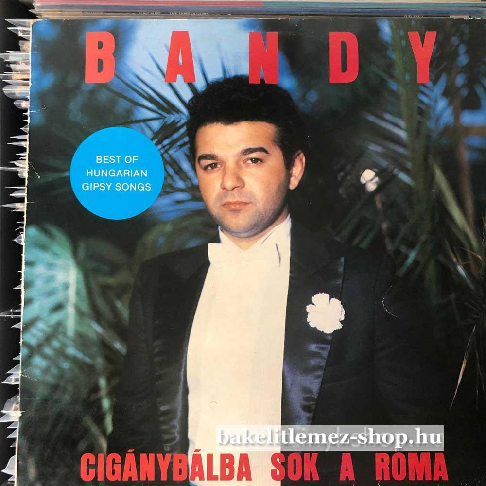 Bandy - Cigánybálba Sok A Roma
