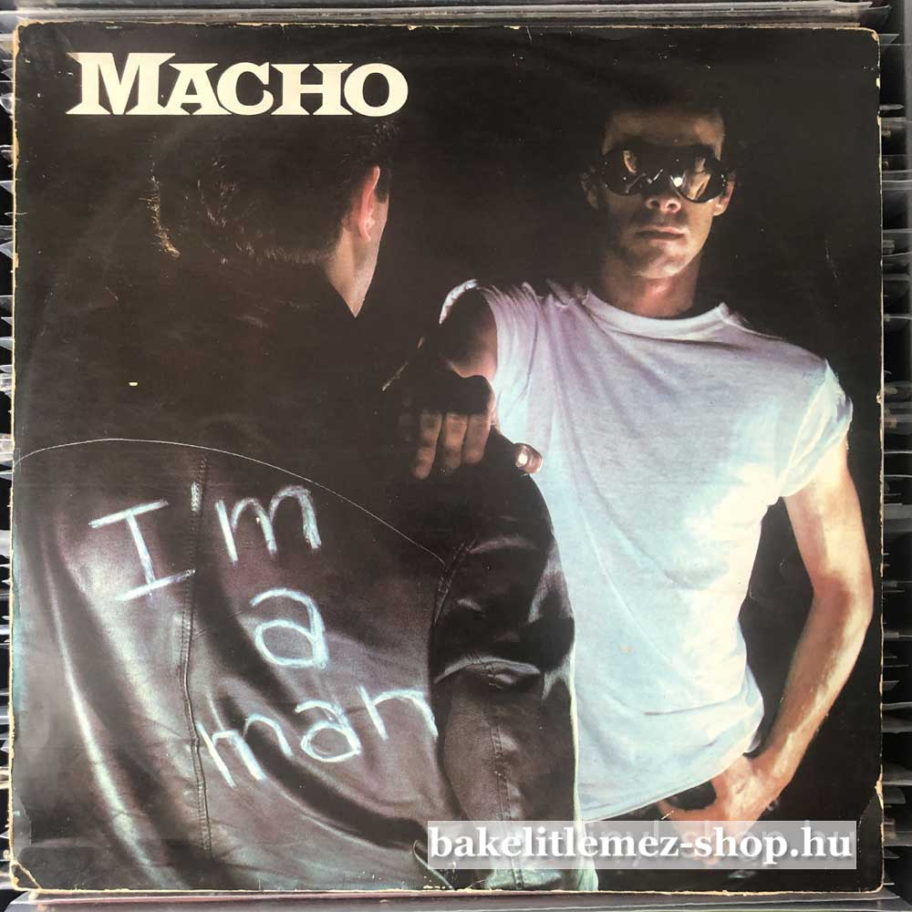 Macho - Im A Man