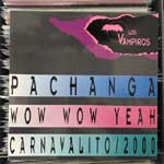 Los Vampiros - Pachanga - Wow Wow Yeah - Carnavalito 2000