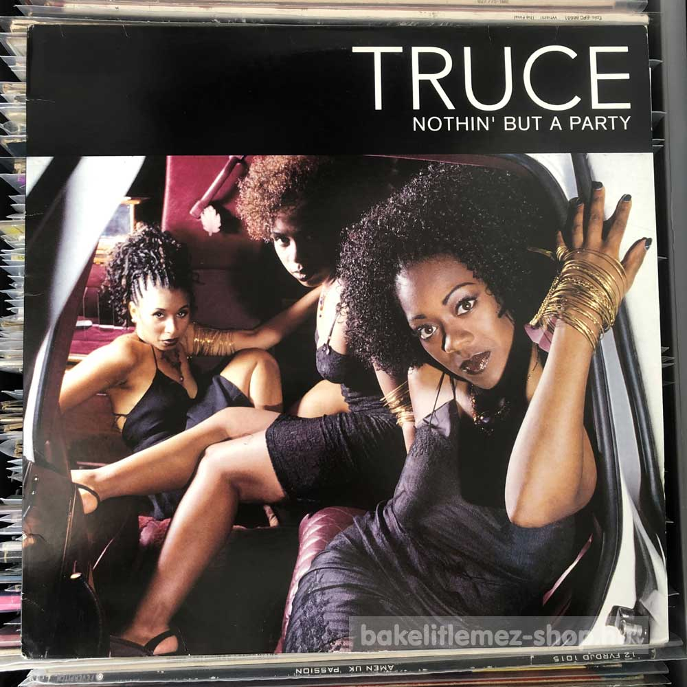 Truce - Nothin But A Party