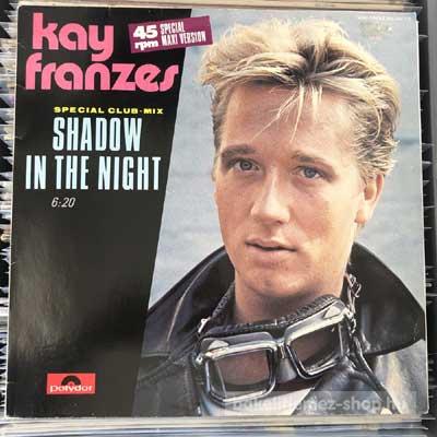"Kay Franzes - Shadow In The Night (Special Club-Mix)  (12"", Maxi) (vinyl) bakelit lemez"