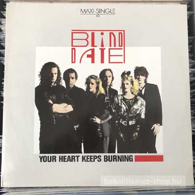 "Blind Date - Your Heart Keeps Burning  (12"", Maxi) (vinyl) bakelit lemez"