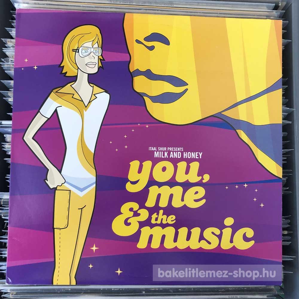 Milk & Honey - You, Me & The Music