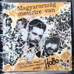 Hobo - Magyarország Messzire Van