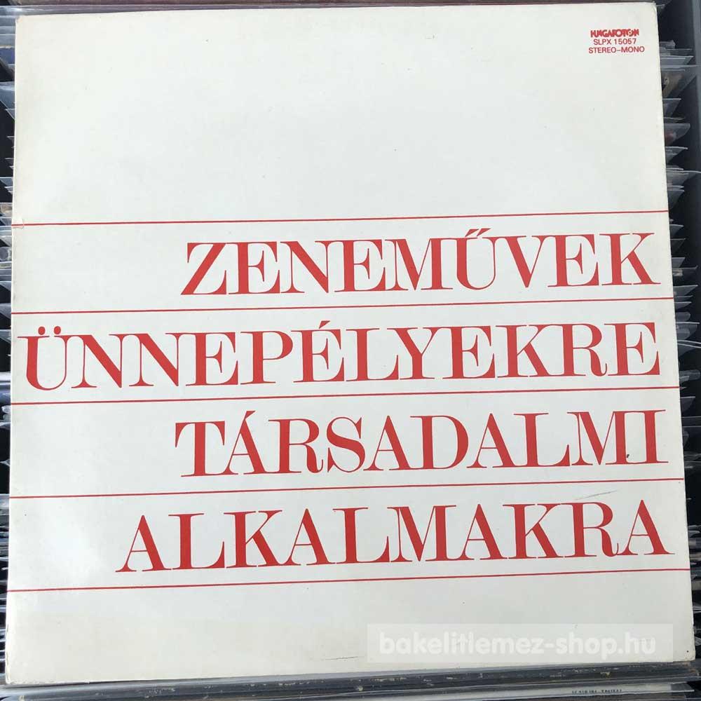 Magyar Rádió És Televízió Zenekara - Zeneművek Ünnepélyekre, Társadalmi Alkalmakra