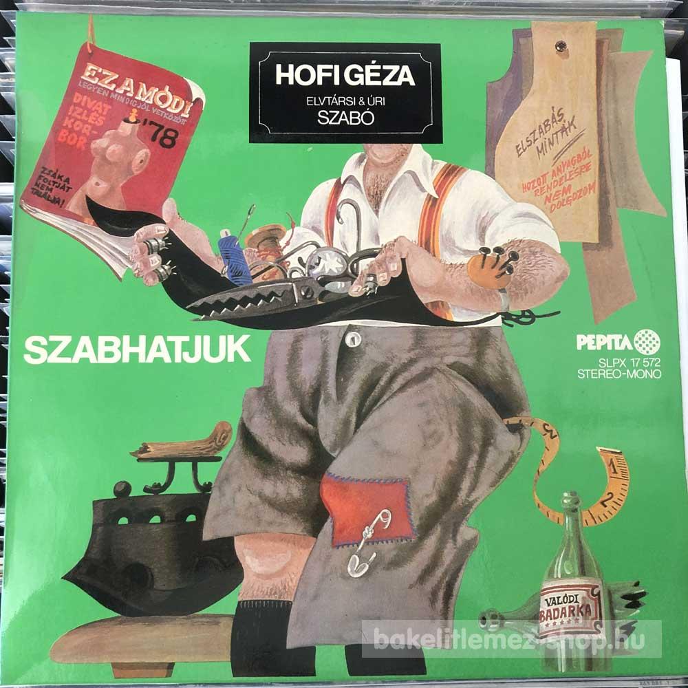 Hofi Géza - Szabhatjuk