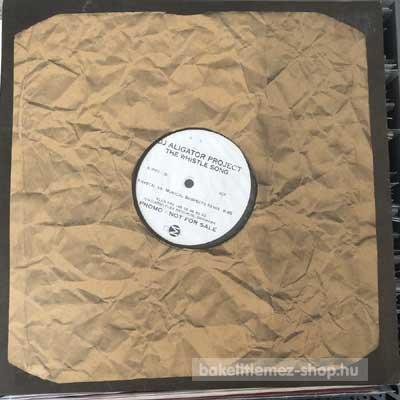 """Dj Aligator Project - The Whistle Song  (12"""", Promo) (vinyl) bakelit lemez"""