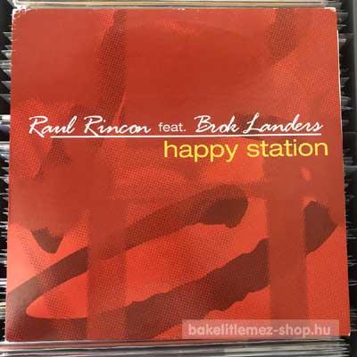 "Raul Rincon feat. Brok Landers - Happy Station  (12"") (vinyl) bakelit lemez"