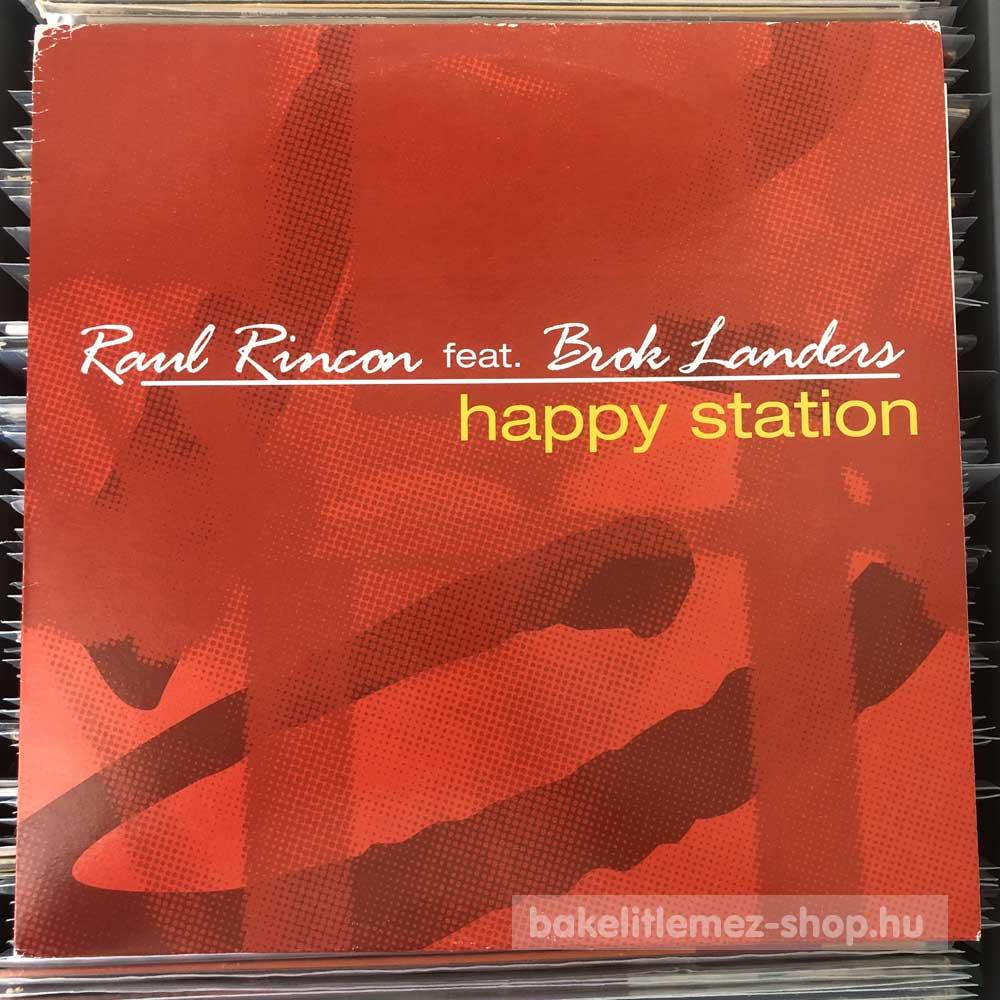 Raul Rincon feat. Brok Landers - Happy Station