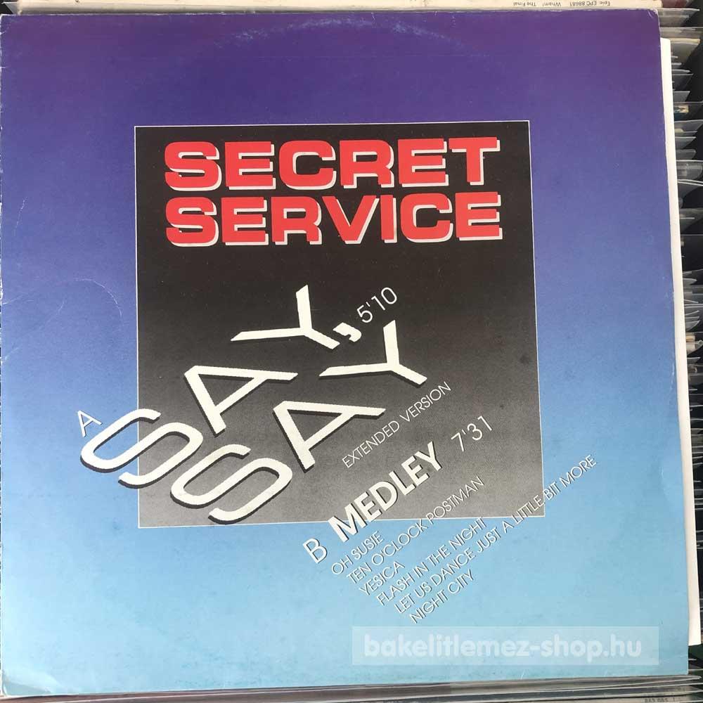 Secret Service - Say, Say