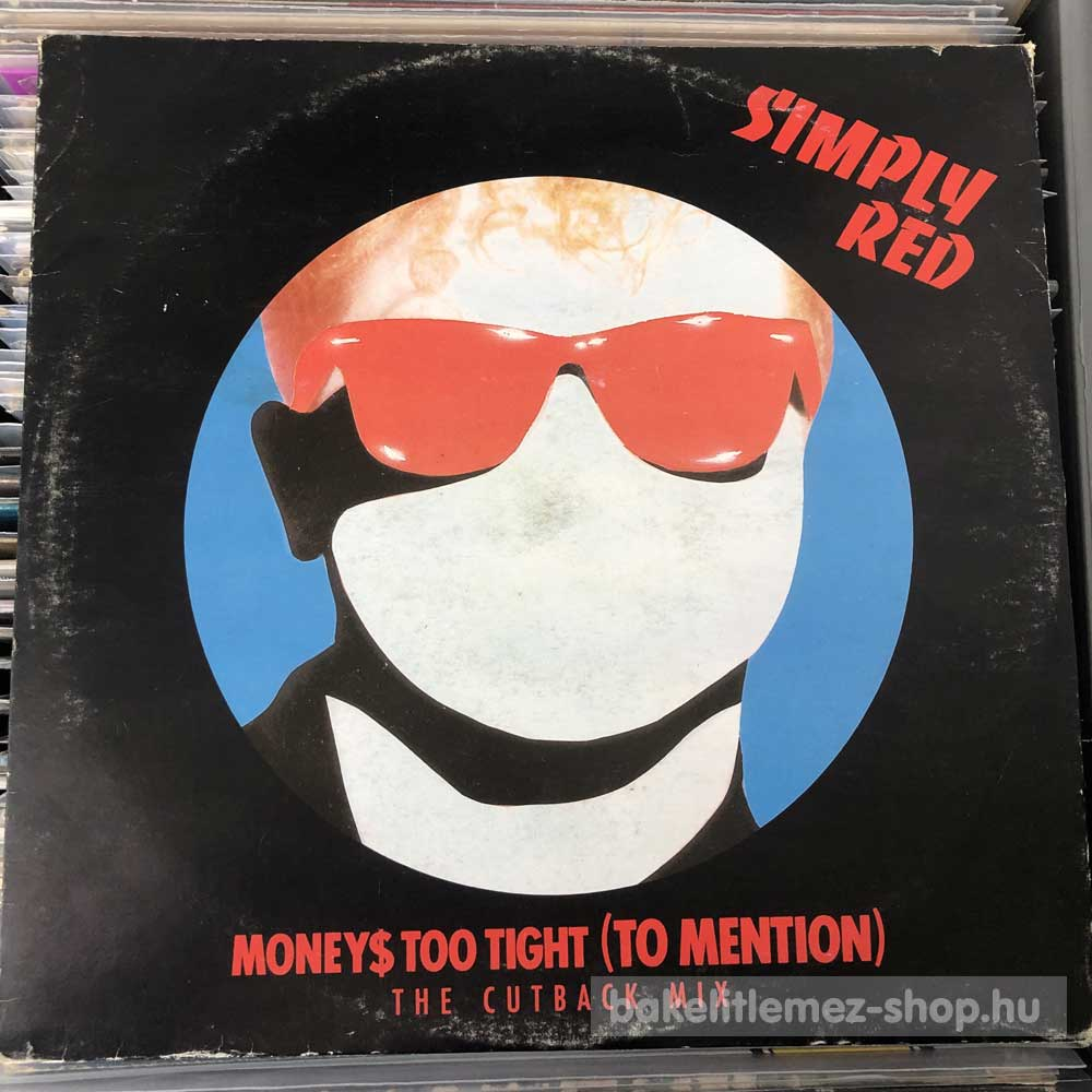 Simply Red - Money s Too Tight (To Mention)