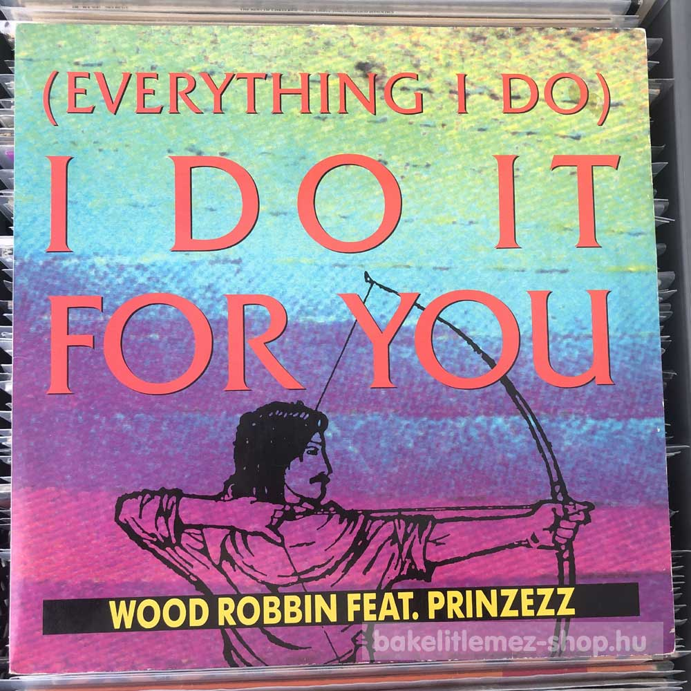 Wood Robbin - (Everything I Do) I Do It For You