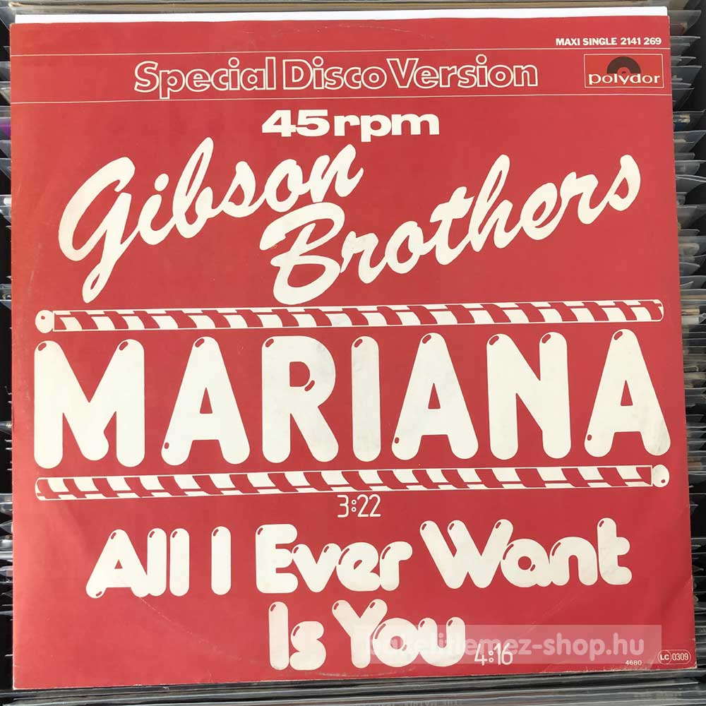 Gibson Brothers - Mariana - All I Ever Want Is You