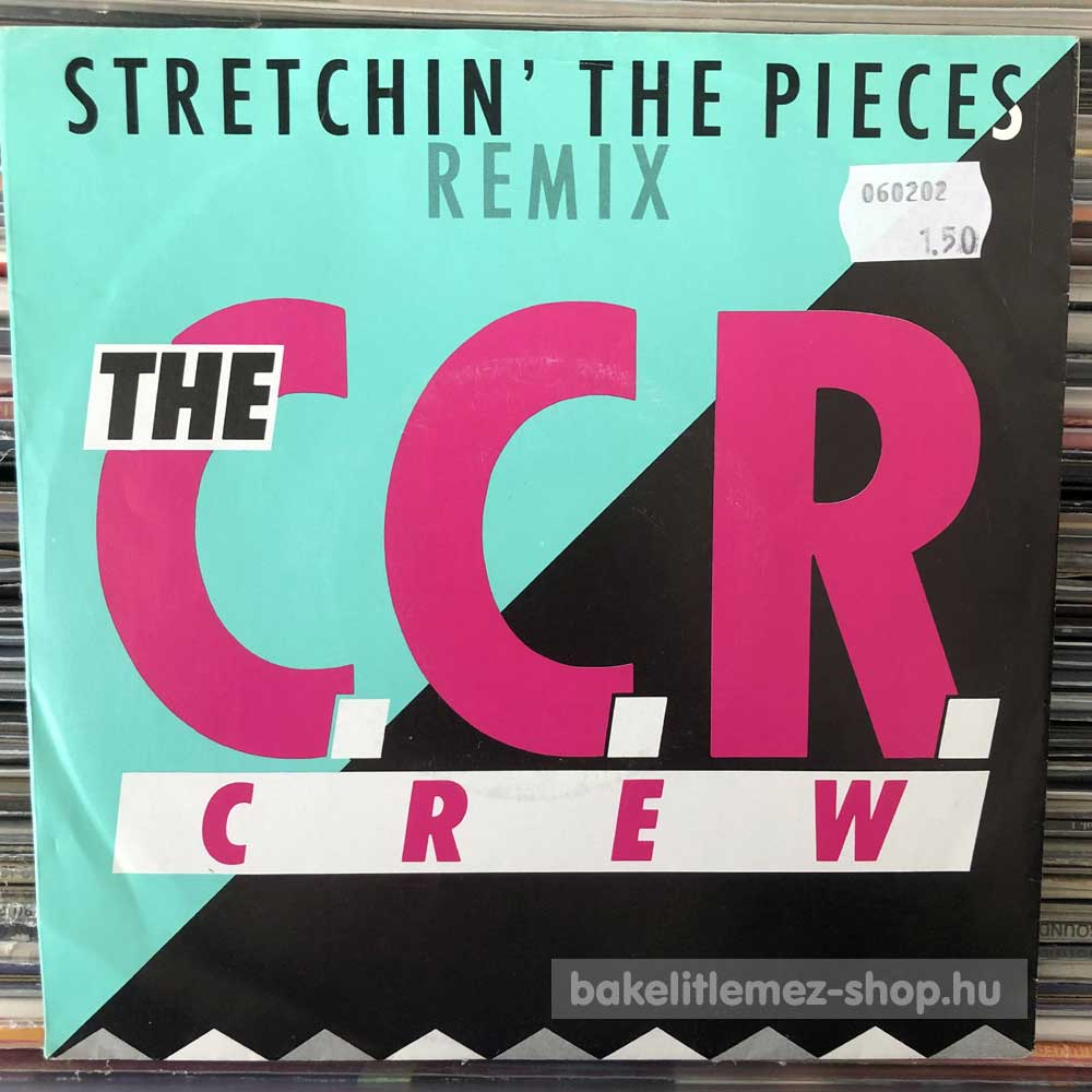 The C.C.R. Crew - Stretchin The Pieces ( Remix )