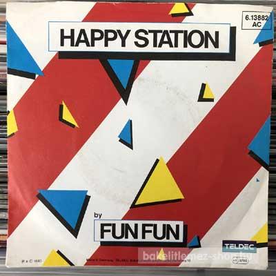 "Fun Fun - Happy Station  (7"", Single) (vinyl) bakelit lemez"