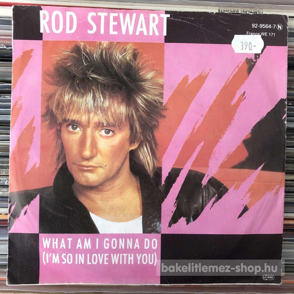 Rod Stewart - What Am I Gonna Do