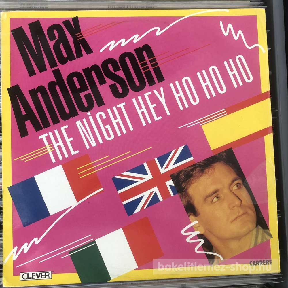 Max Anderson - The Night (Hey Ho Ho)
