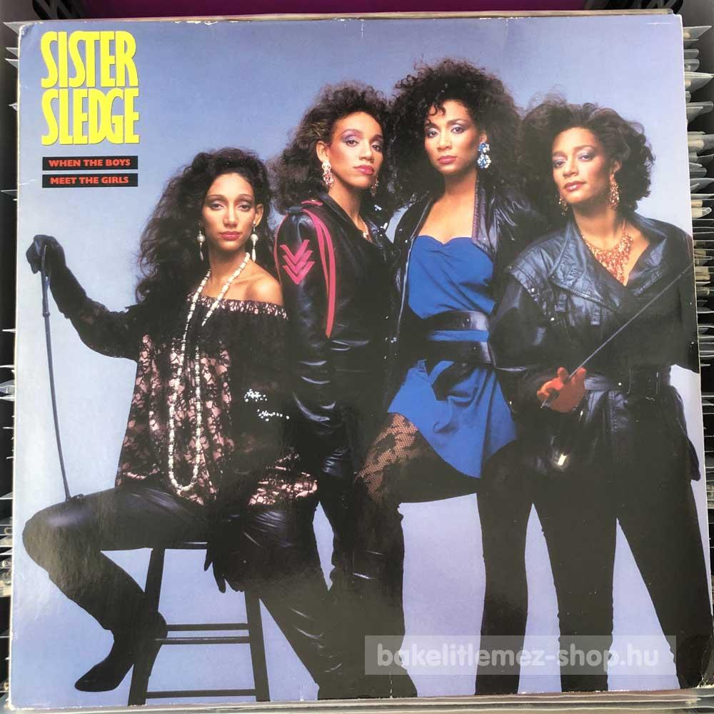 Sister Sledge - When The Boys Meet The Girls