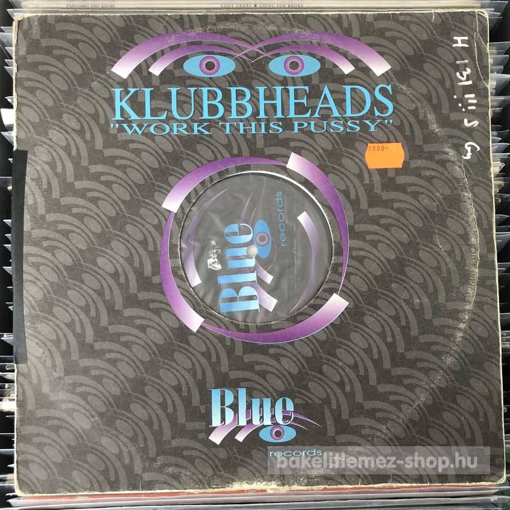 Klubbheads - Work This Pussy