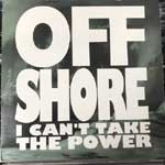 Off Shore - I Can t Take The Power