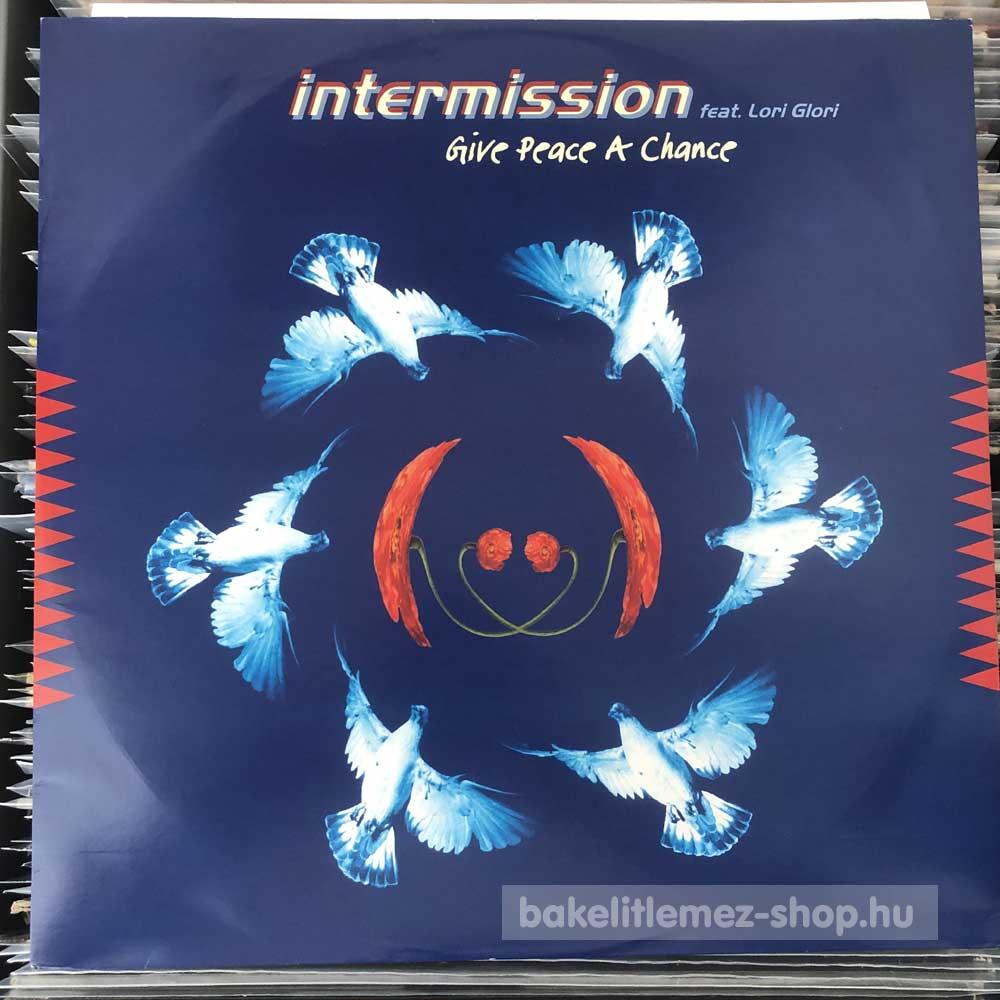 Intermission Feat. Lori Glori - Give Peace A Chance