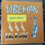 Vibeman (Part Three) - Sax-O-Vibe