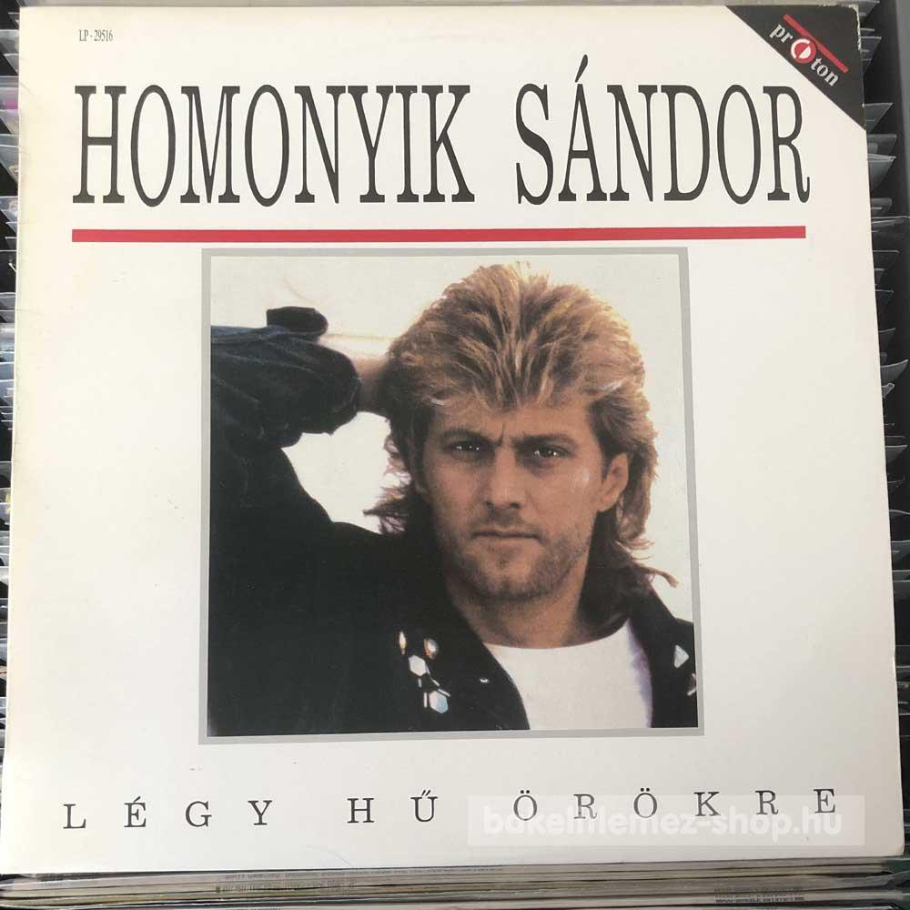 Homonyik Sándor - Légy Hű Örökre