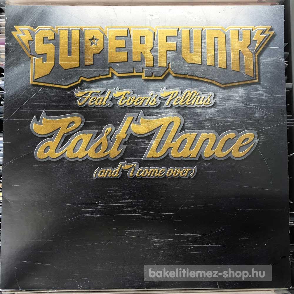 Superfunk Feat. Everis Pellius - Last Dance (And I Come Over)