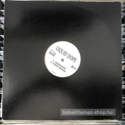 "The Bucketheads - Liquid Dope - The Bomb (World Mix) - Navigate - Dope Show  (12"") (vinyl) bakelit lemez"