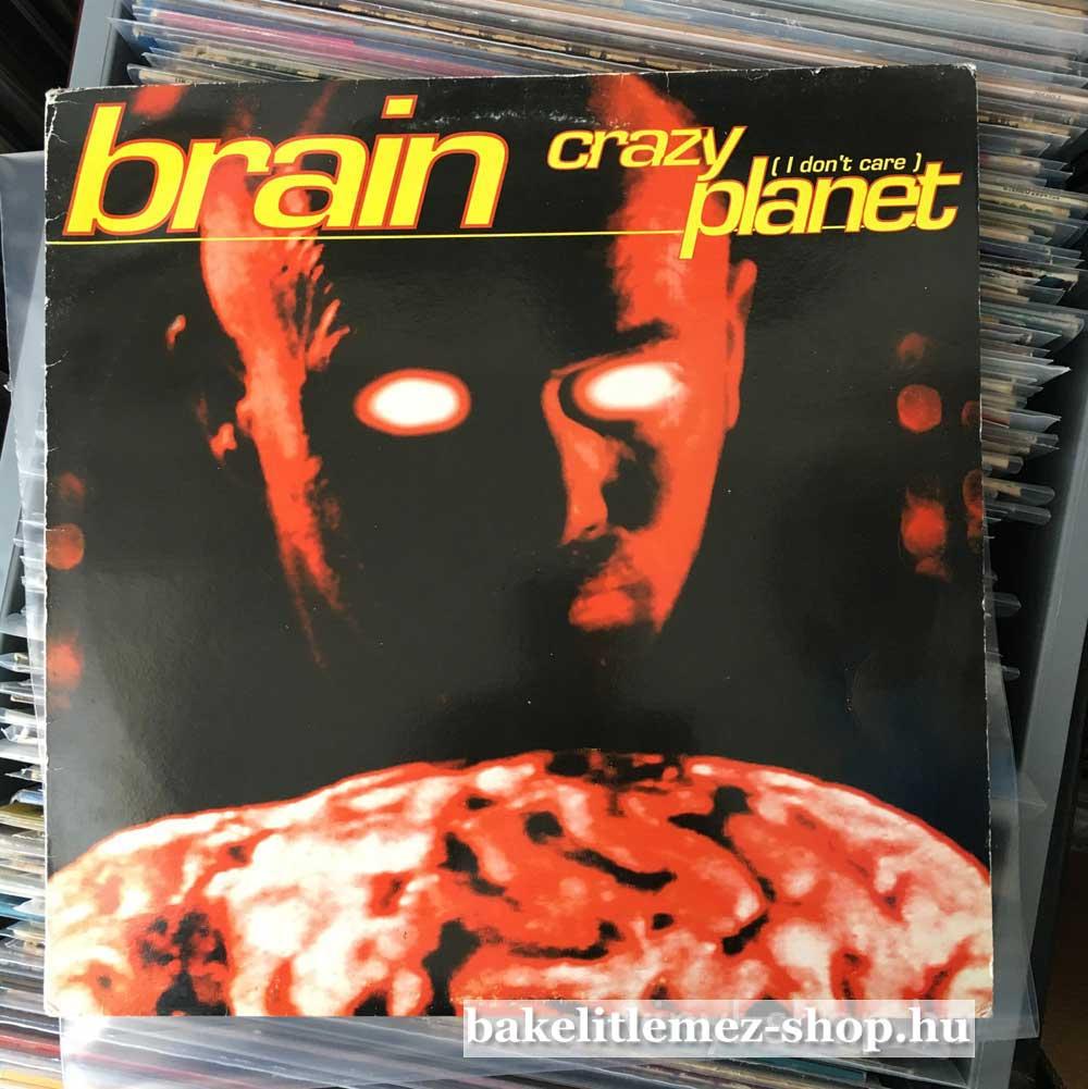 Brain - Crazy Planet (I Dont Care)