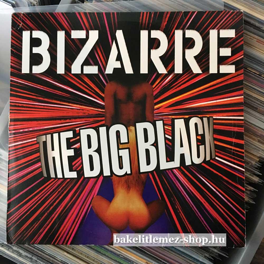 Bizarre - The Big Black