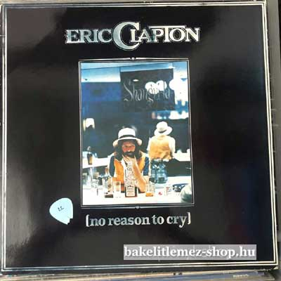 Eric Clapton - No Reason To Cry  LP (vinyl) bakelit lemez
