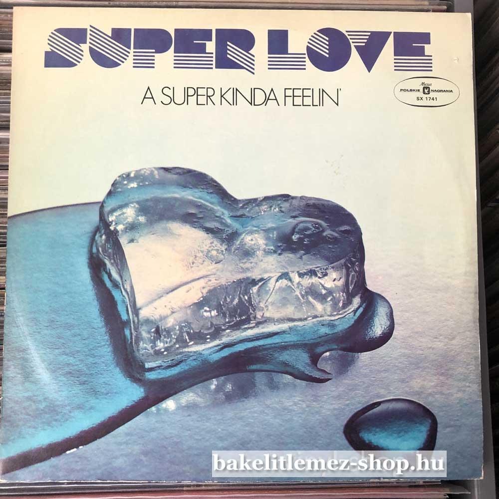 Super Love - A Super Kinda Feelin